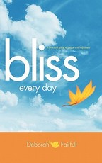 Bliss Every Day: Transform Your Life